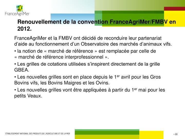 Renouvellement de la convention FranceAgriMer/FMBV en 2012.