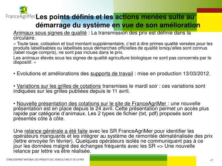 Les points définis et les actions menées suite au démarrage du système en vue de son amélioration