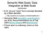 semantic web goals data integration at web scale continued