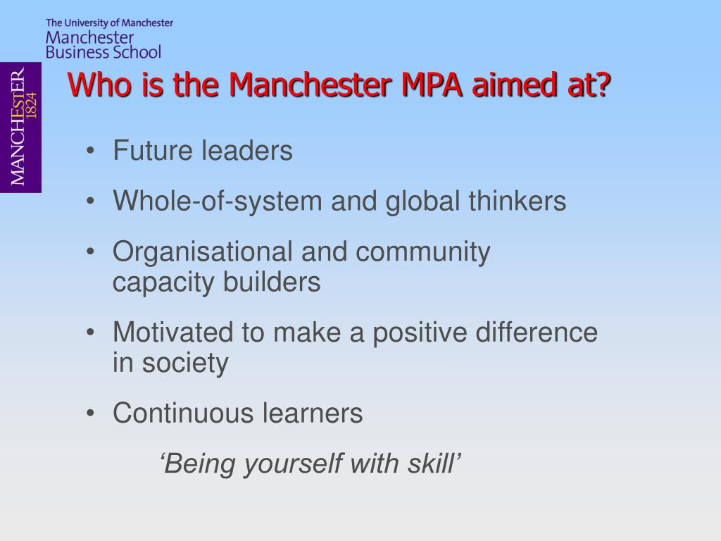 Who is the Manchester MPA aimed at?