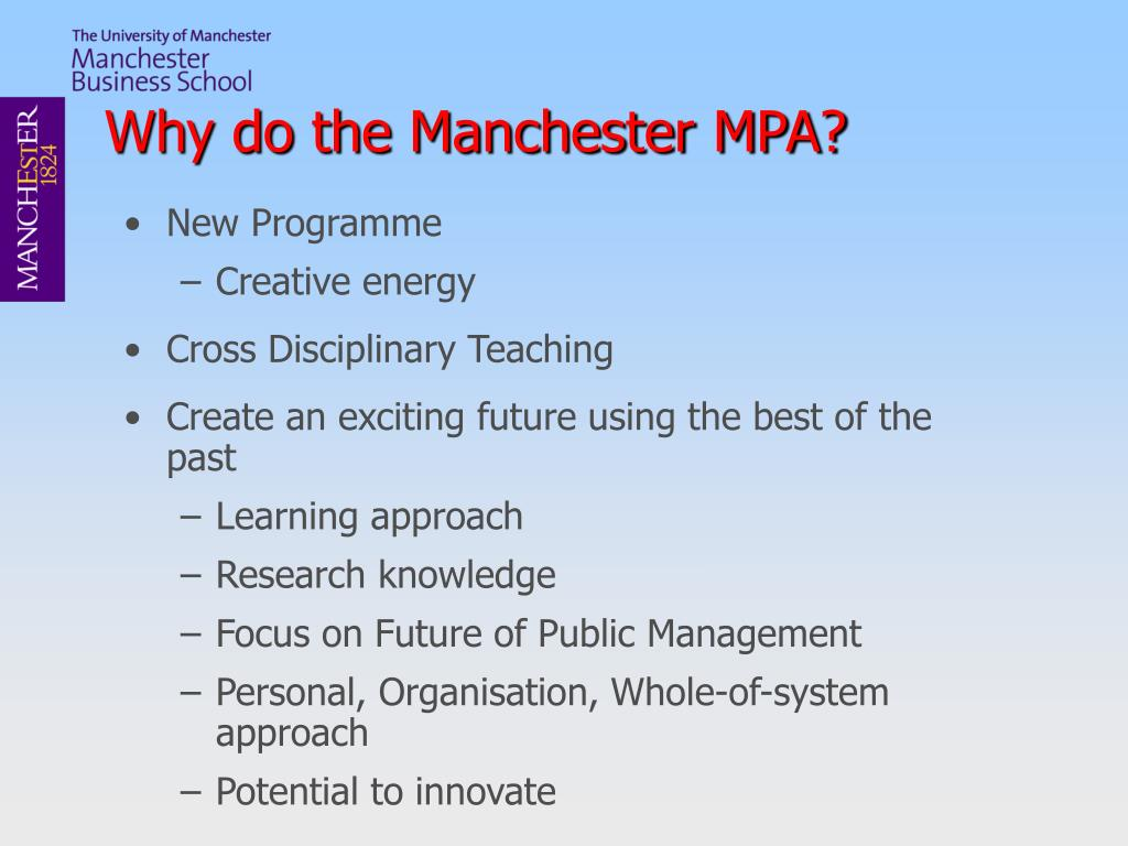 Why do the Manchester MPA?