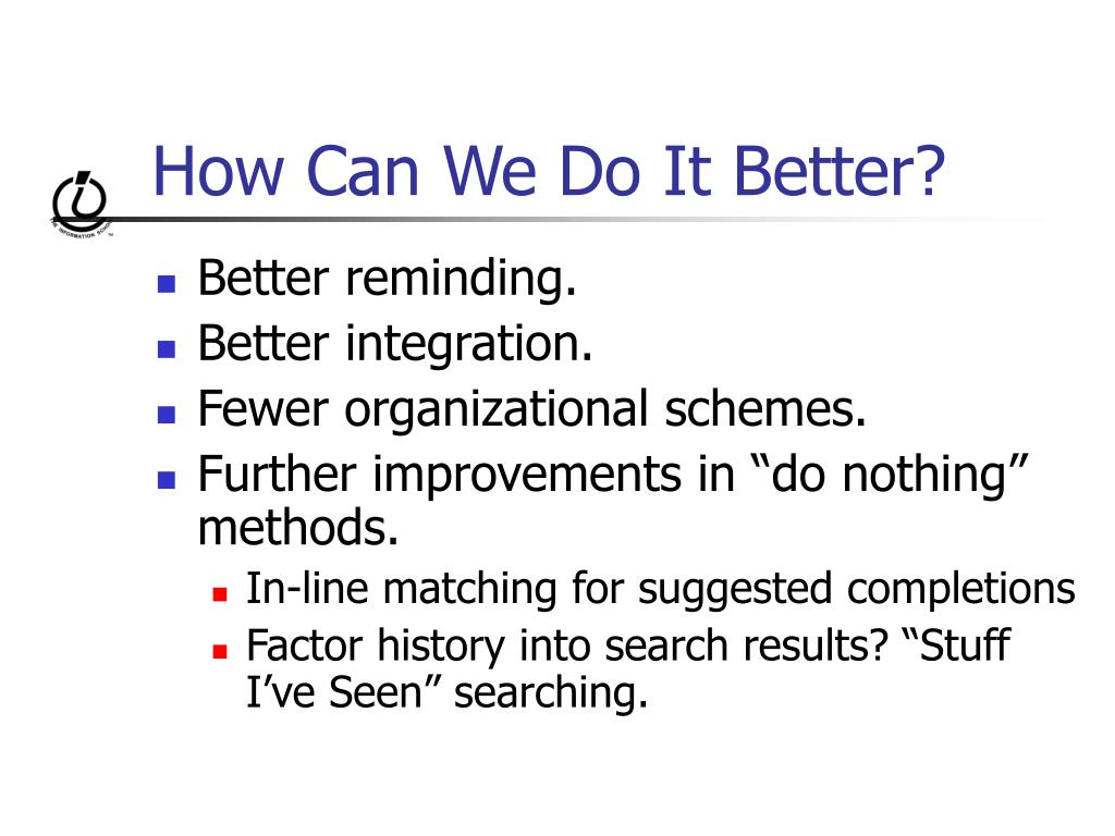 How Can We Do It Better?