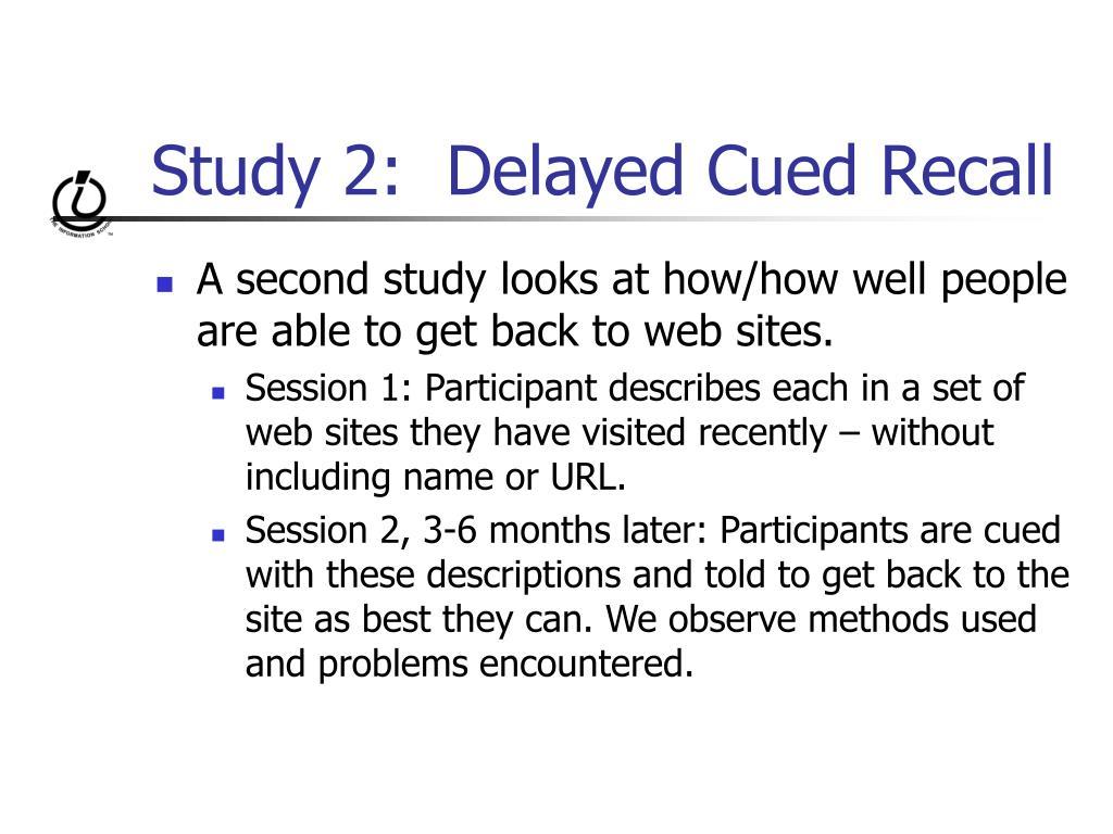 Study 2:  Delayed Cued Recall