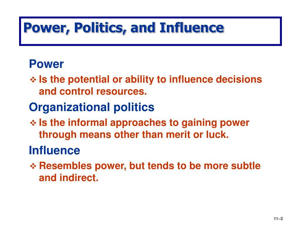 Power, Politics, and Influence