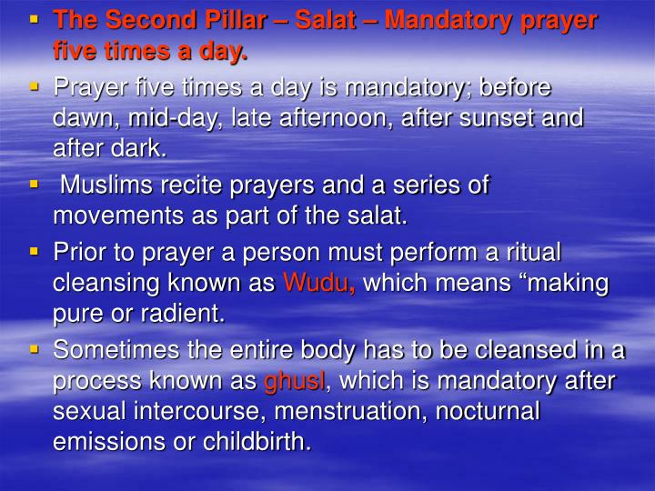 The Second Pillar – Salat – Mandatory prayer five times a day.