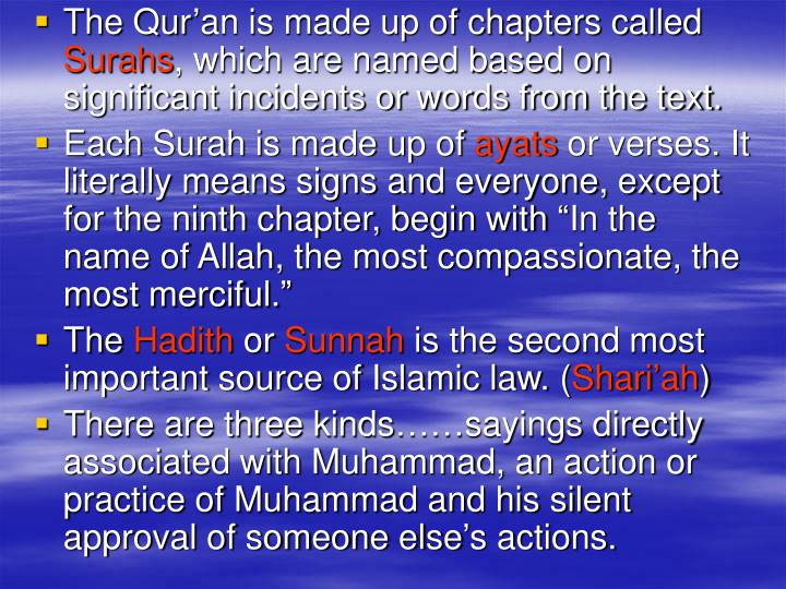 The Qur'an is made up of chapters called