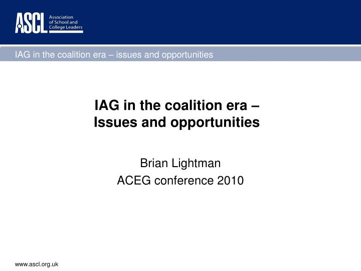 Iag in the coalition era issues and opportunities