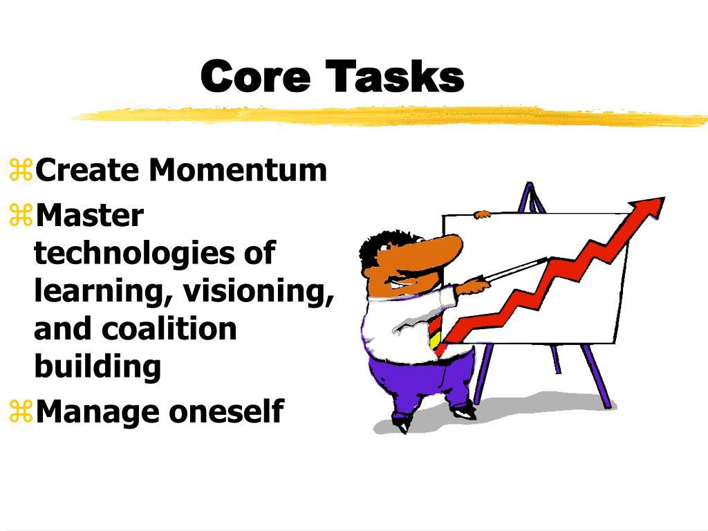 Core Tasks