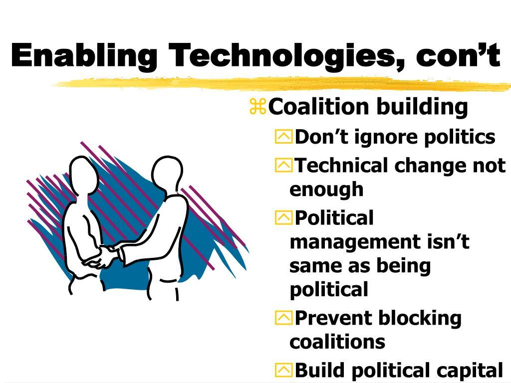 Enabling Technologies, con't