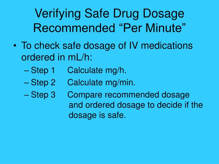 "Verifying Safe Drug Dosage Recommended ""Per Minute"""