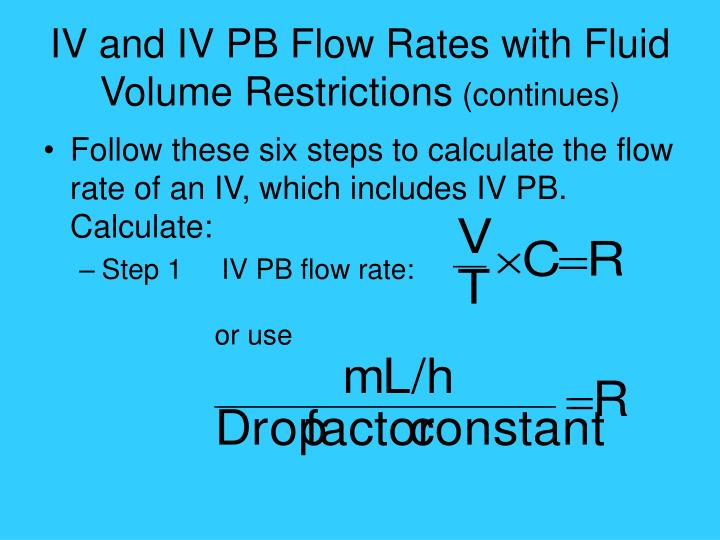 IV and IV PB Flow Rates with Fluid Volume Restrictions