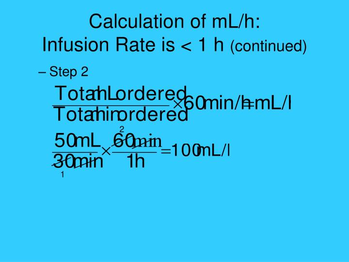 Calculation of mL/h: