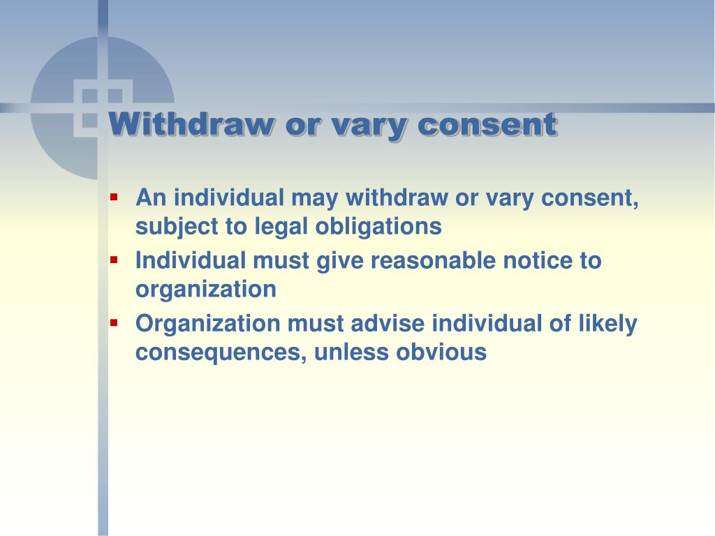 Withdraw or vary consent