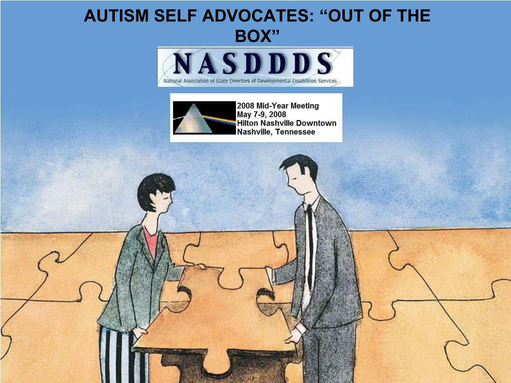 "AUTISM SELF ADVOCATES: ""OUT OF THE BOX"""