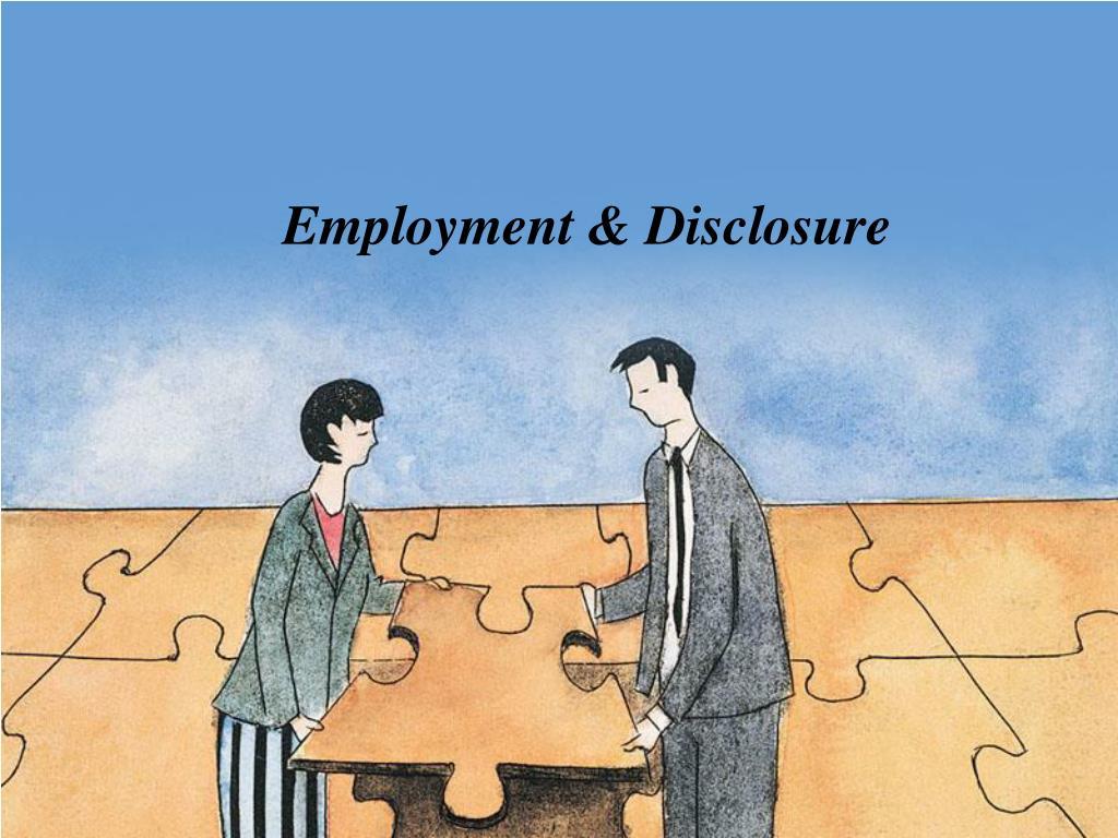 Employment & Disclosure