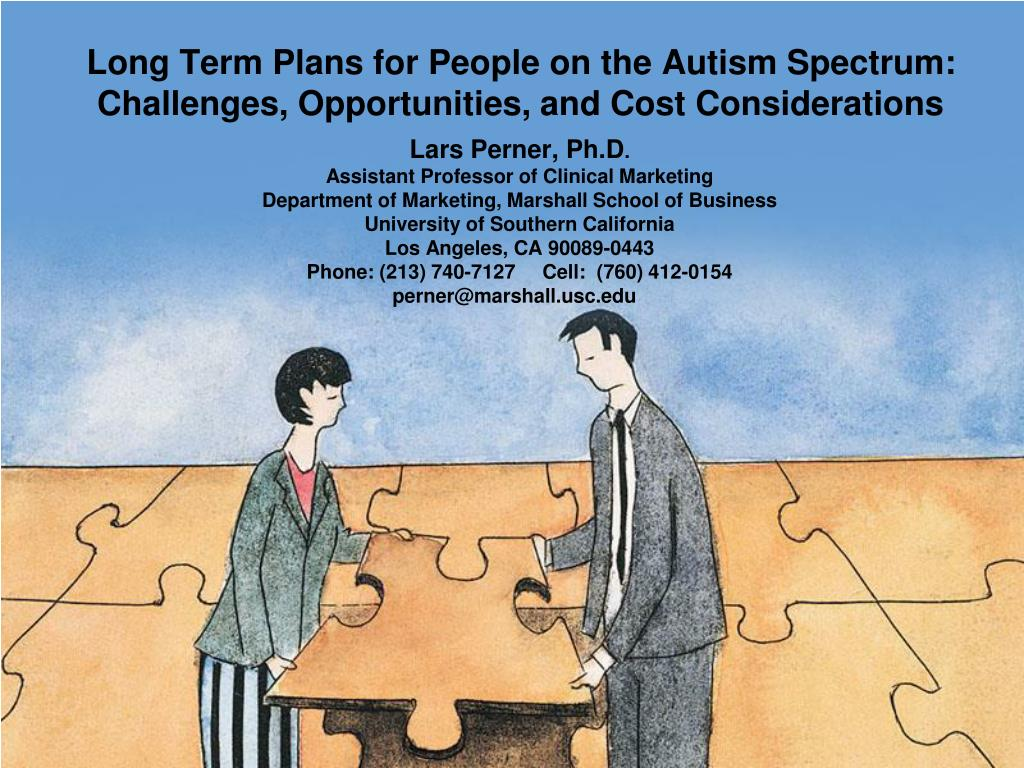 Long Term Plans for People on the Autism Spectrum:  Challenges, Opportunities, and Cost Considerations