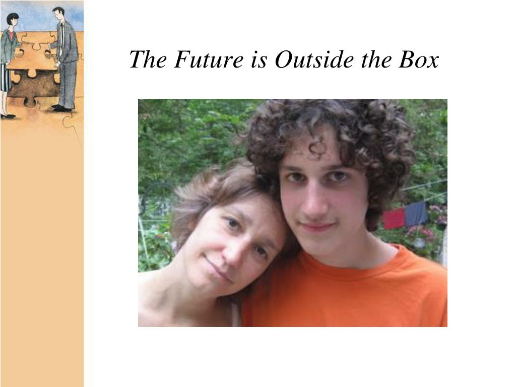 The Future is Outside the Box
