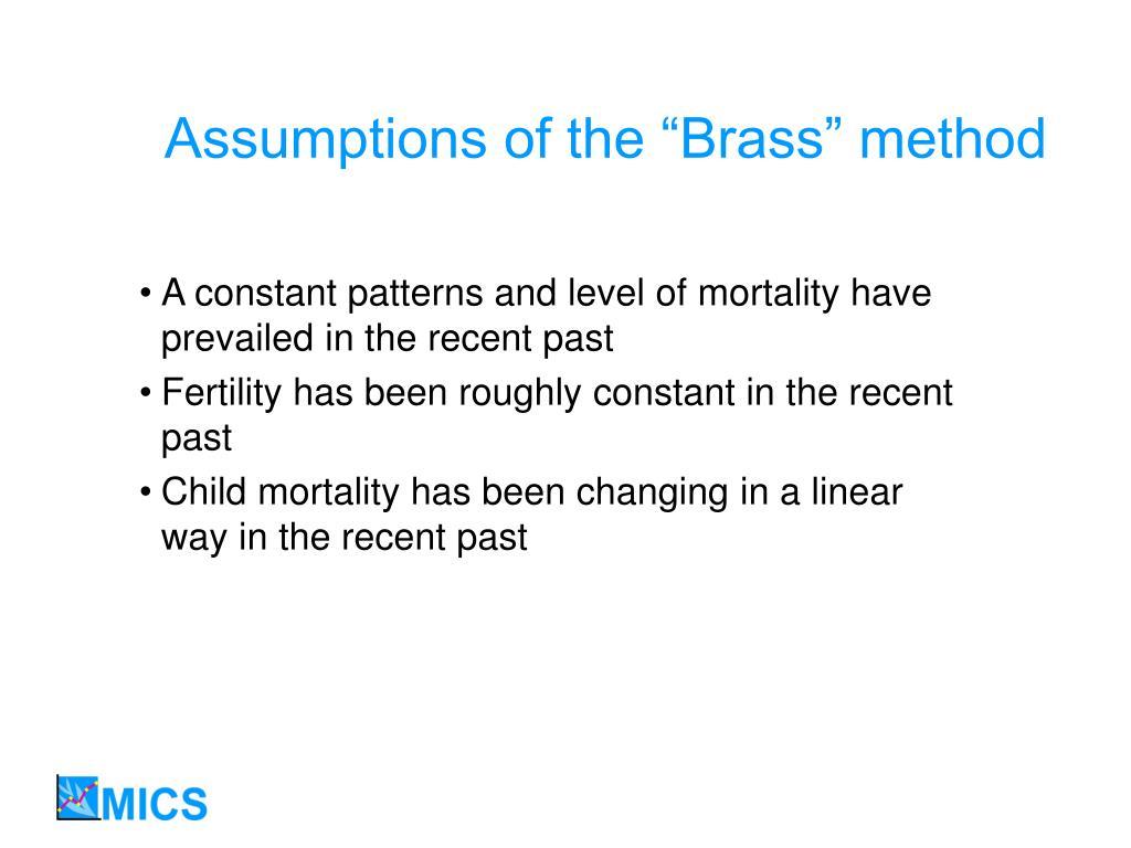 "Assumptions of the ""Brass"" method"