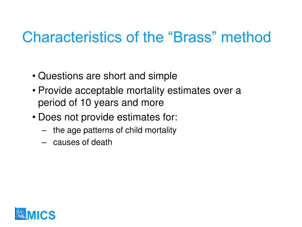 "Characteristics of the ""Brass"" method"