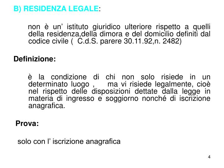 B) RESIDENZA LEGALE