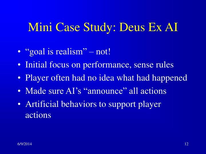 Mini Case Study: Deus Ex AI