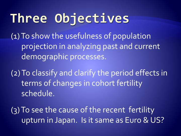 Three objectives