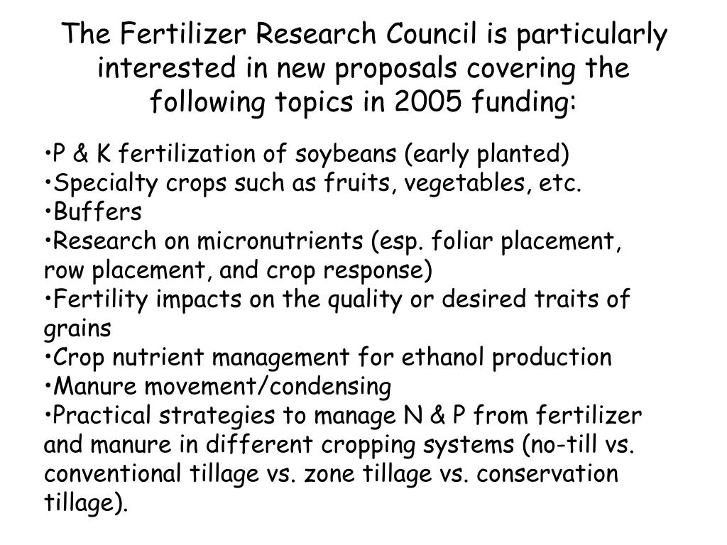 The Fertilizer Research Council is particularly interested in new proposals covering the following topics in 2005 funding: