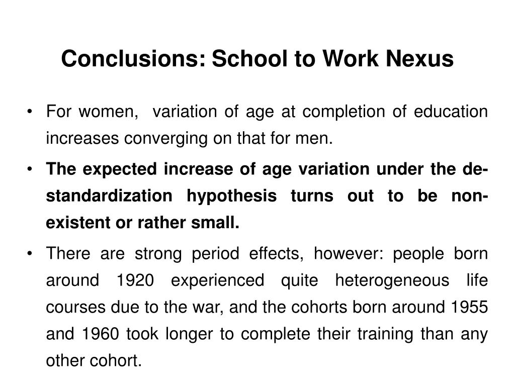 Conclusions: School to Work Nexus