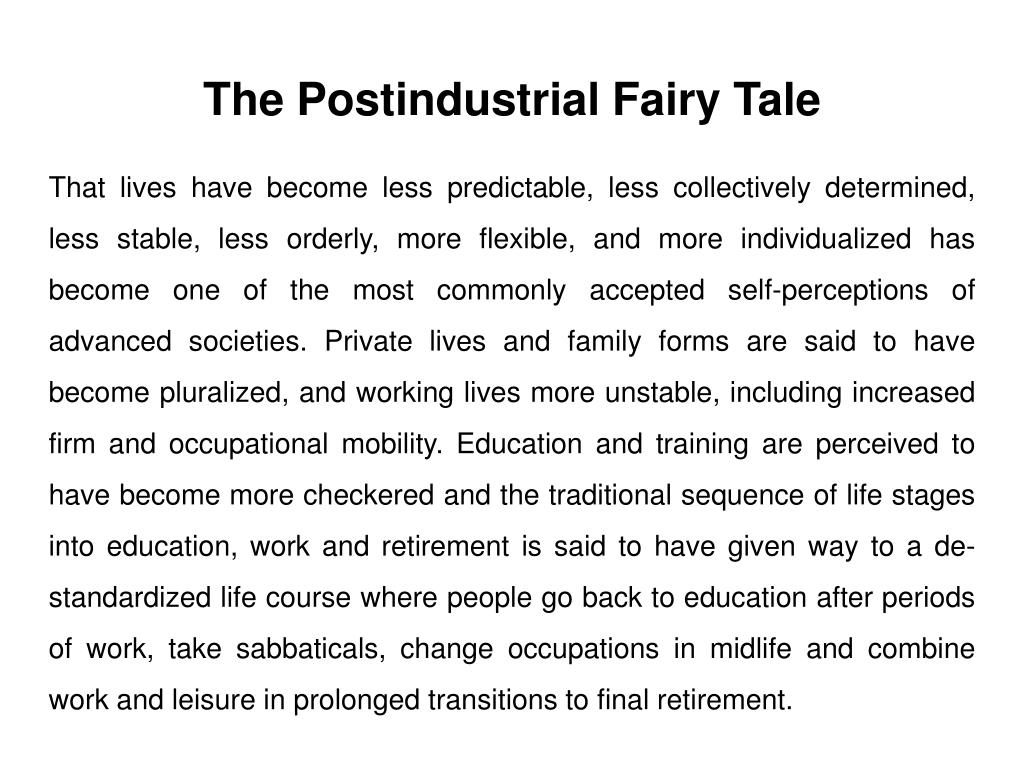 The Postindustrial Fairy Tale
