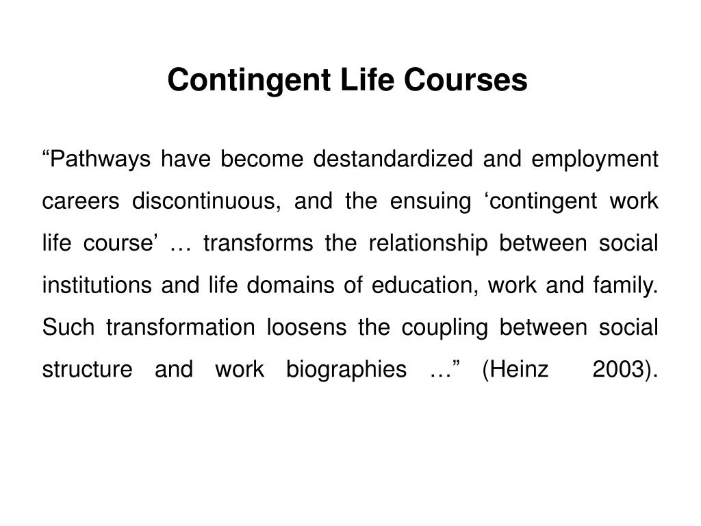 Contingent Life Courses