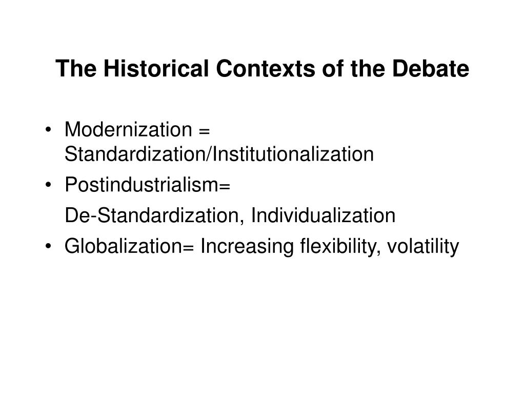 The Historical Contexts of the Debate