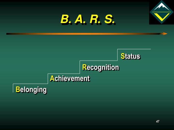 B. A. R. S.