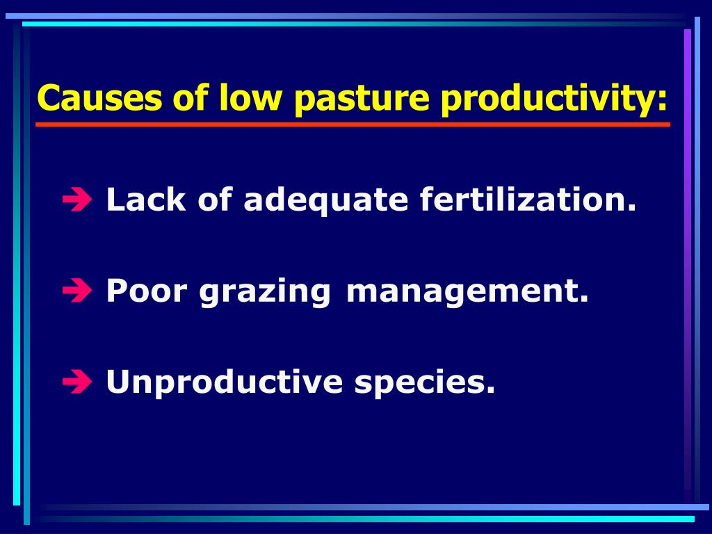 Causes of low pasture productivity: