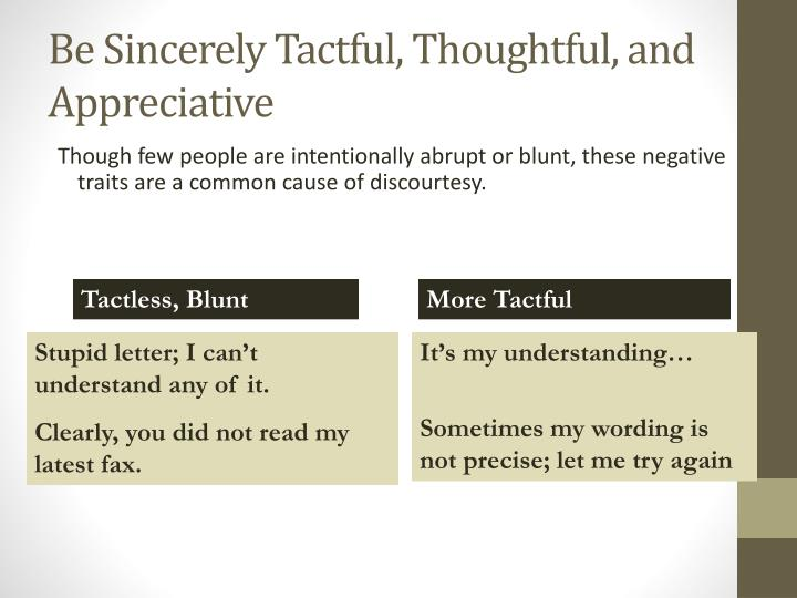 Be Sincerely Tactful, Thoughtful, and Appreciative
