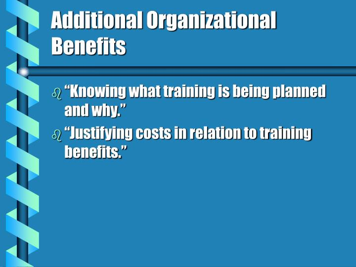 Additional Organizational Benefits