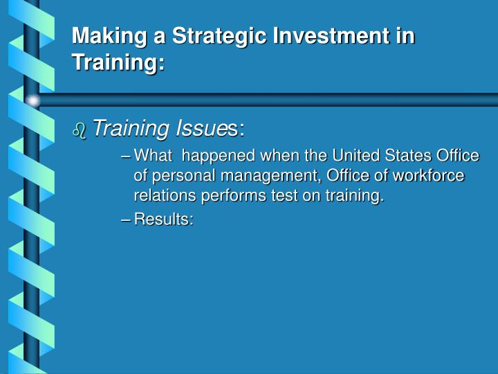 Making a Strategic Investment in Training: