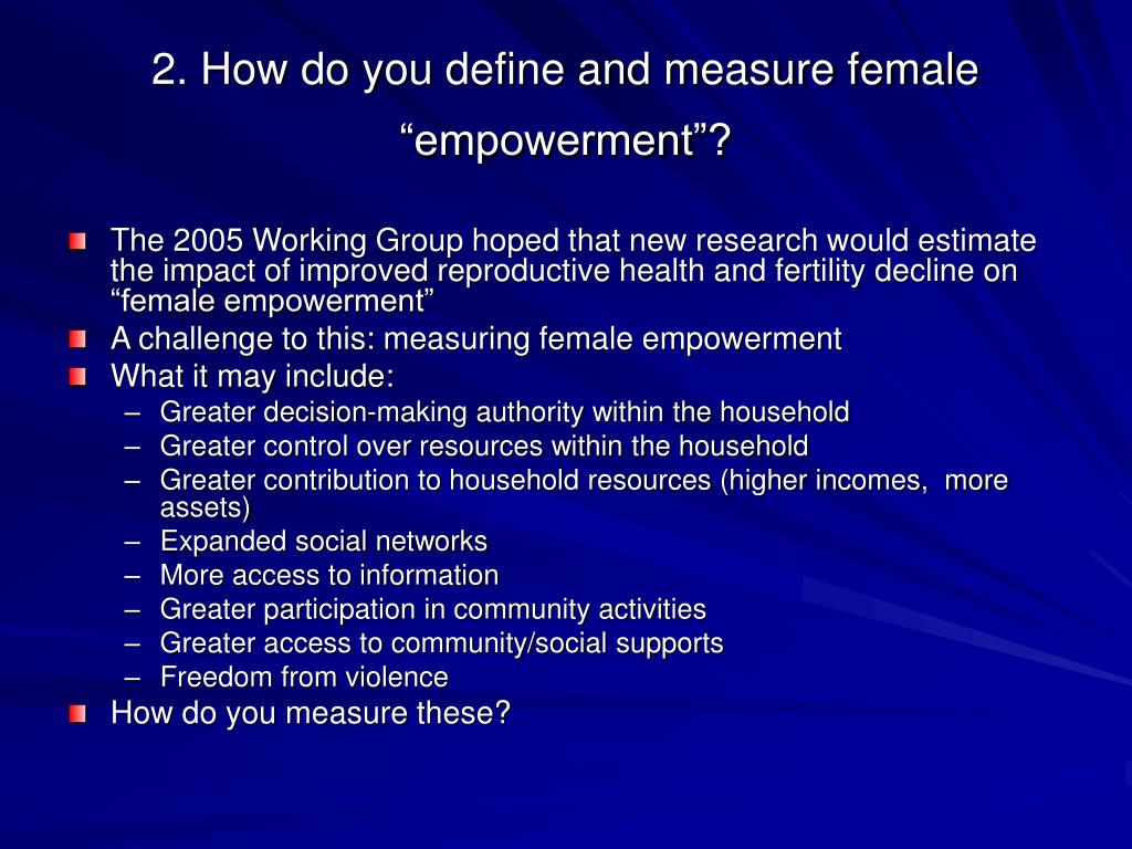 "2. How do you define and measure female ""empowerment""?"
