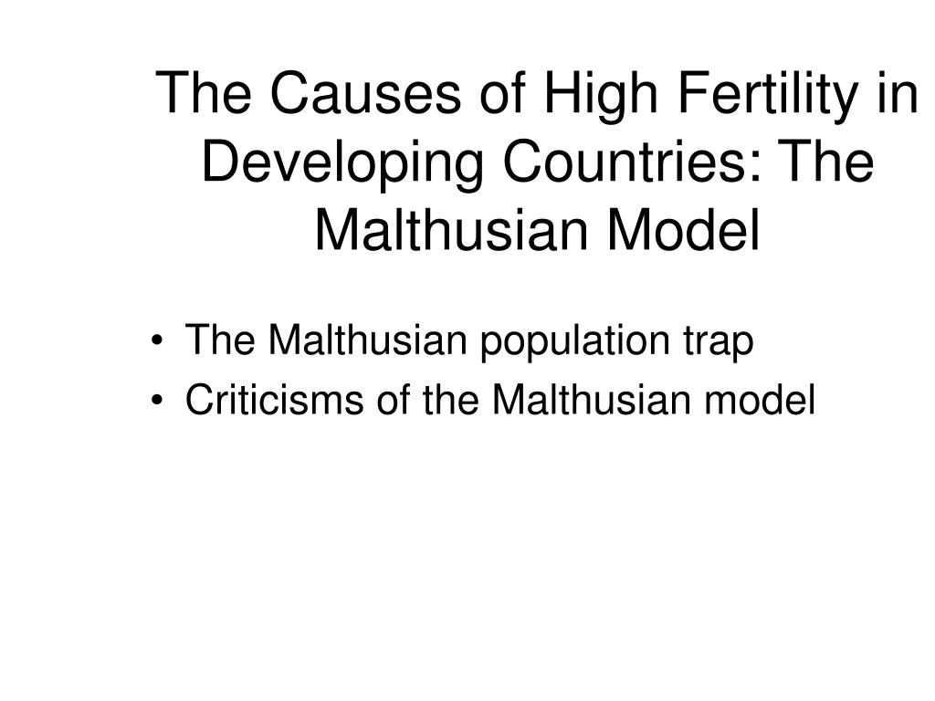 The Causes of High Fertility in Developing Countries: The Malthusian Model