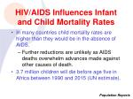 hiv aids influences infant and child mortality rates