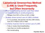 lactational amenorrhea method lam is used frequently but often incorrectly