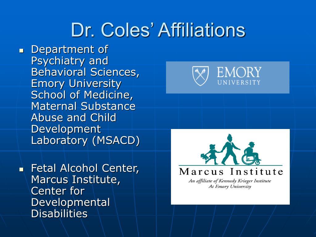 Dr. Coles' Affiliations
