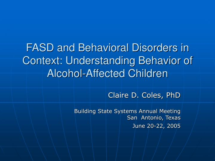 Fasd and behavioral disorders in context understanding behavior of alcohol affected children