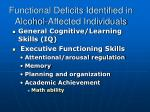 functional deficits identified in alcohol affected individuals