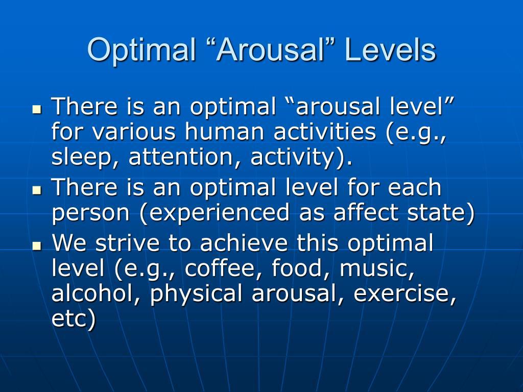 "Optimal ""Arousal"" Levels"