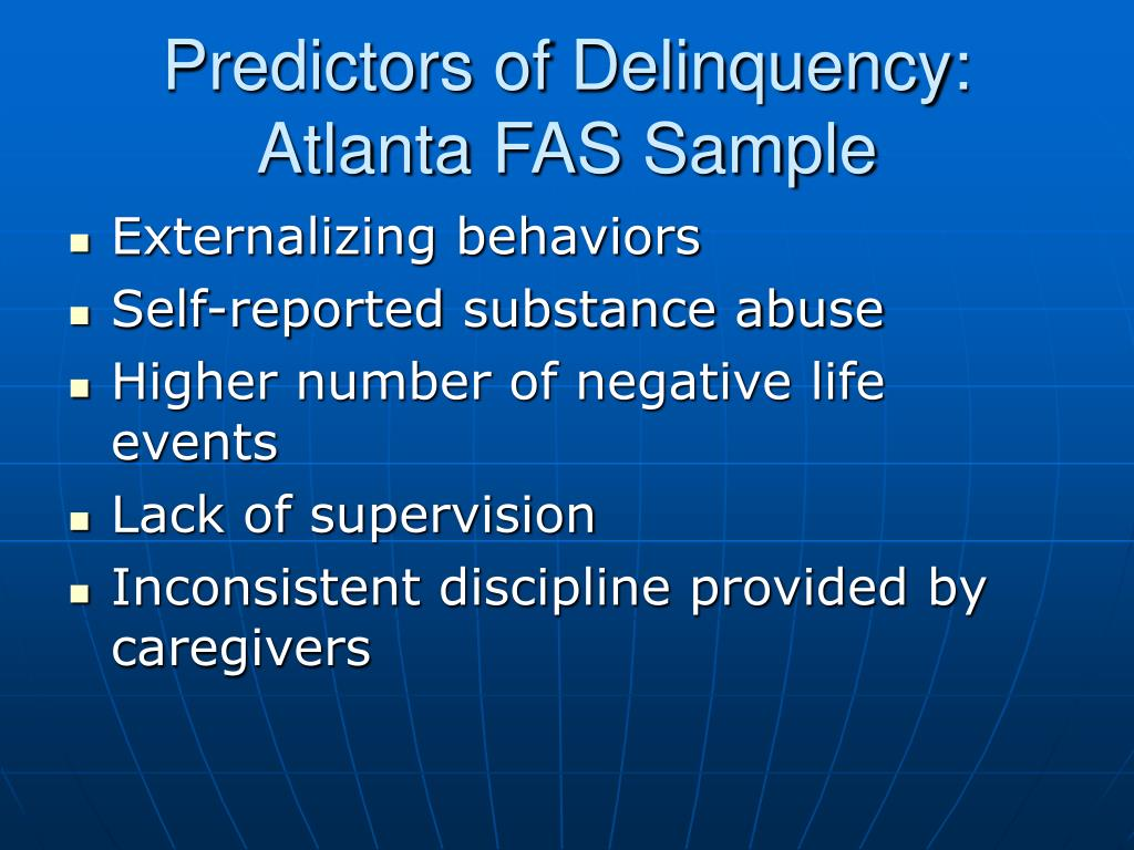 Predictors of Delinquency: Atlanta FAS Sample