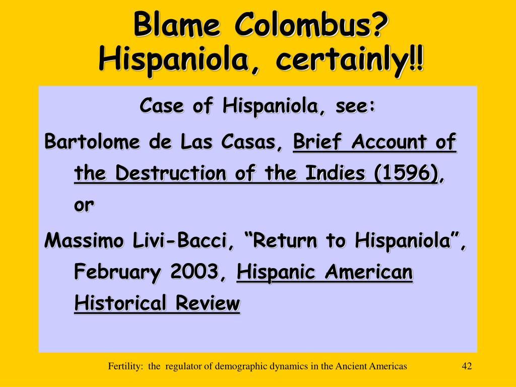 Blame Colombus?