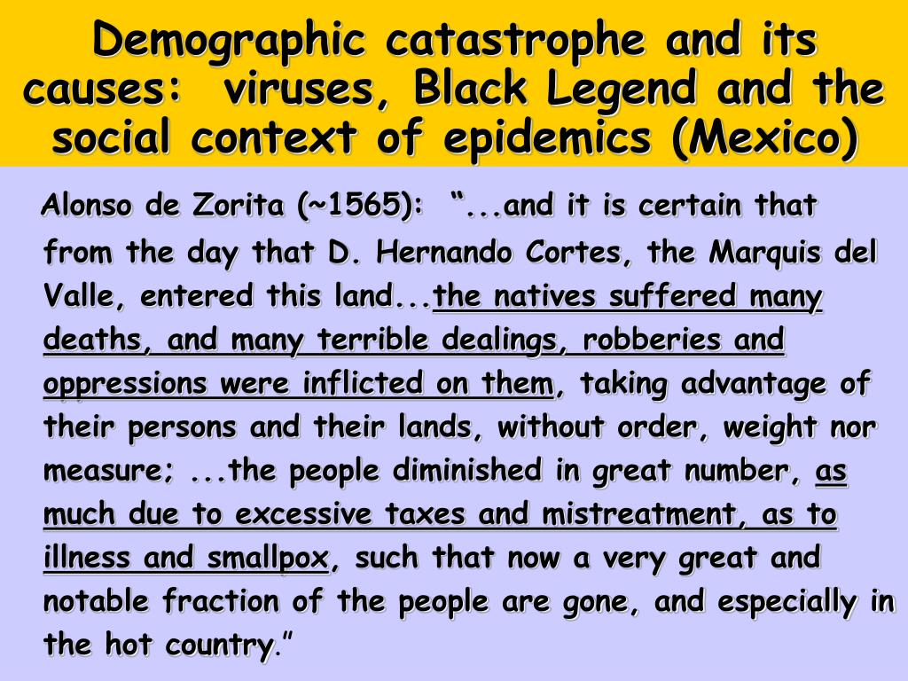 Demographic catastrophe and its causes:  viruses, Black Legend and the social context of epidemics (Mexico)