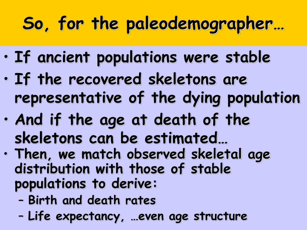 So, for the paleodemographer…