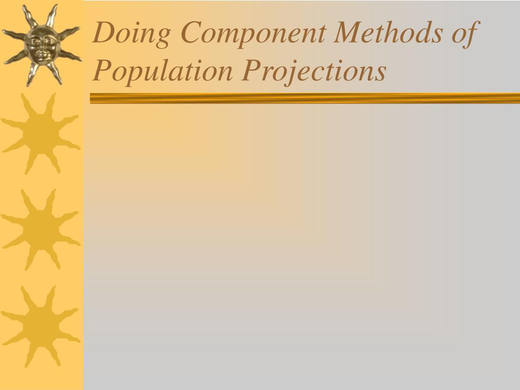 Doing Component Methods of Population Projections