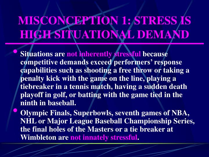 Misconception 1 stress is high situational demand l.jpg